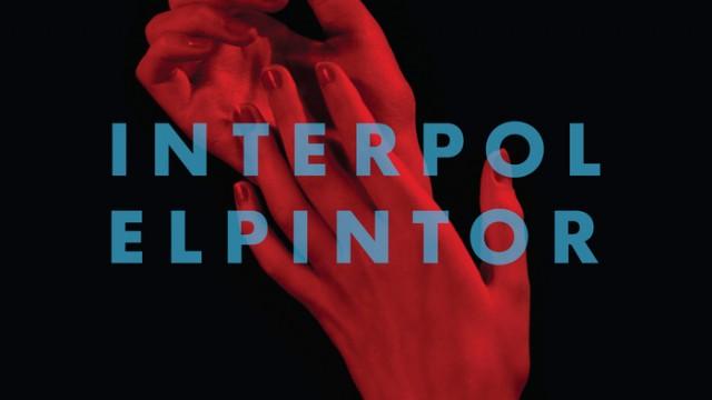 "Interpol: ""El Pintor Album Review"